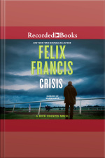 Crisis A Dick Francis Novel