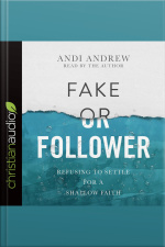 Fake or Follower Refusing to Settle for a Shallow Faith