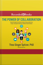 The Power of Collaboration Powerful Insights from Silicon Valley to Successfully Grow Groups, Strenghten Alliances, and Boost Team Potential