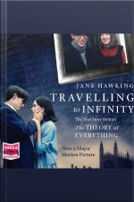Travelling to Infinity The True Story Behind The Theory of Everything