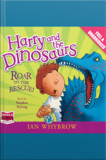 Harry and the Dinosaurs Roar to the Rescue!