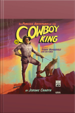 The Perilous Adventures of the Cowboy King A Novel of Teddy Roosevelt and His Times