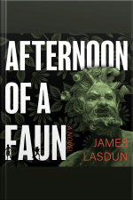 Afternoon of a Faun A Novel