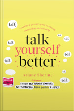 Talk Yourself Better A confused persons guide to therapy, counselling and self-help
