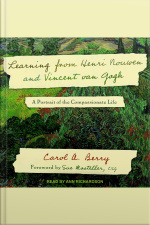 Learning from Henri Nouwen and Vincent van Gogh A Portrait of the Compassionate Life