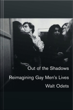 Out of the Shadows Reconstructing Gay Mens Lives