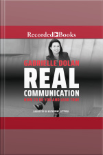Real Communication How to Be You and Lead True