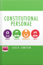 Constitutional Personae Heroes, Soldiers, Minimalists, and Mutes (Inalienable Rights)
