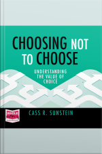 Choosing Not to Choose Understanding the Value of Choice