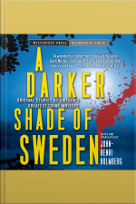 A Darker Shade of Sweden Original Stories by Swedens Greatest Crime Investigators