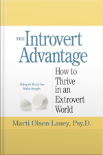 The Introvert Advantage How to Thrive in an Extrovert World