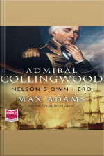 Admiral Collingwood: Nelsons Own Hero