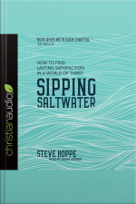 Sipping Saltwater How To Find Lasting Satisfaction In A World Of Thirst
