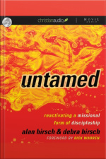 Untamed Reactivating a Missional Form of Discipleship