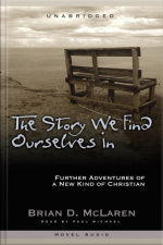 The Story We Find Ourselves In Further Adventures of a New Kind of Christian