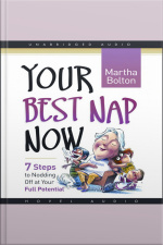 Your Best Nap Now Seven Steps to Nodding Off at Your Full Potential