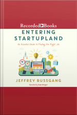 Entering Startupland An Essential Guide to Finding the Right Job