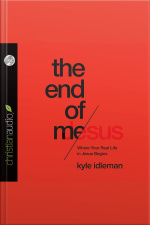 The End of Me Where Your Real Life in Jesus Begins