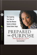 Prepared for a Purpose The Inspiring True Story of How One Woman Saved an Atlanta School Under Siege