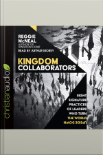 Kingdom Collaborators Eight Signature Practices of Leaders Who Turn the World Upside Down