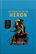 The Harsh Cry of the Heron The Last Tale of the Otori