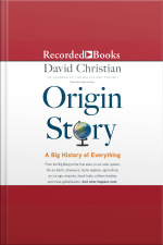 Origin Story A Big History of Everything