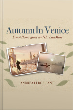 Autumn in Venice Ernest Hemingway and His Last Muse