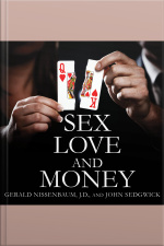 Sex, Love, and Money Revenge and Ruin in the World of High-stakes Divorce