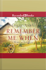 Remember Me When A Woman of Hope Novel