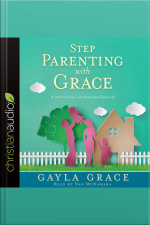 Stepparenting with Grace A Devotional for Blended Families
