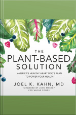 The Plant-Based Solution Americas Healthy Heart Docs Plan to Power Your Health