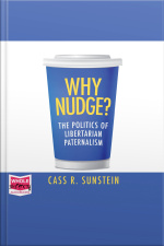 Why Nudge? The Politics of Libertarian Paternalism