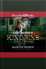 Carl Webers Kingpins: The Bronx