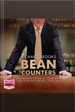 Bean Counters The Triumph of the Accountants and How They Broke Capitalism