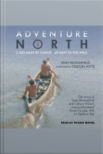 Adventure North 2,200 Miles By Canoe, 49 Days In The Wild