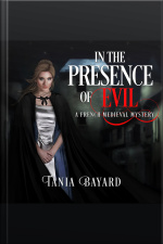 In The Presence of Evil A French Medieval Mystery