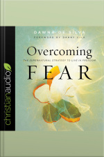 Overcoming Fear The Supernatural Strategy to Live in Freedom