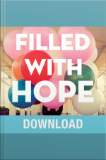 Filled with Hope Turning Doubt and Discouragement into Confident Expectation and Daily Amazement