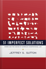 51 Imperfect Solutions States and the Making of American Constitutional Law