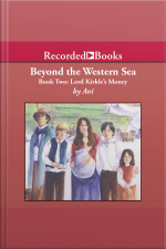 Beyond the Western Sea Book Two-Lord Kirkles Money