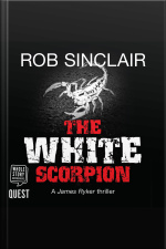 The White Scorpion A James Ryker Thriller