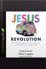 Jesus Revolution How God Transformed an Unlikely Generation and How He Can Do It Again Today