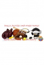 Balls, Blitzes And Other Things!