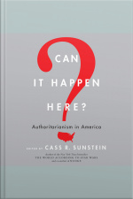 Can It Happen Here?: Authoritarianism In America
