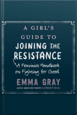 A Girls Guide To Joining The Resistance: A Feminist Handbook On Fighting For Good