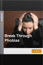 Break Through Phobias