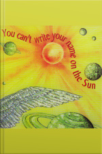 You Cant Write Your Name On The Sun