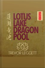 Lotus Lake Dragon Pool: Further Encounters In Yoga And Zen