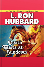 Death Waits At Sundown: A Wild West Showdown Between The Good, The Bad, And The Deadly