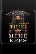 Unsuccessful Thug: One Comedians Journey From Naptown To Tinseltown